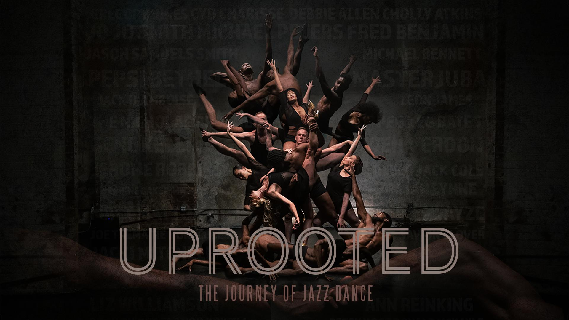 Uprooted - The Journey of Jazz Dance