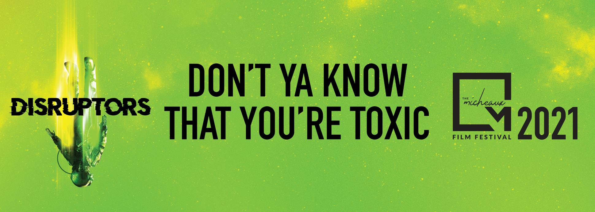 Don't Ya Know That You're Toxic