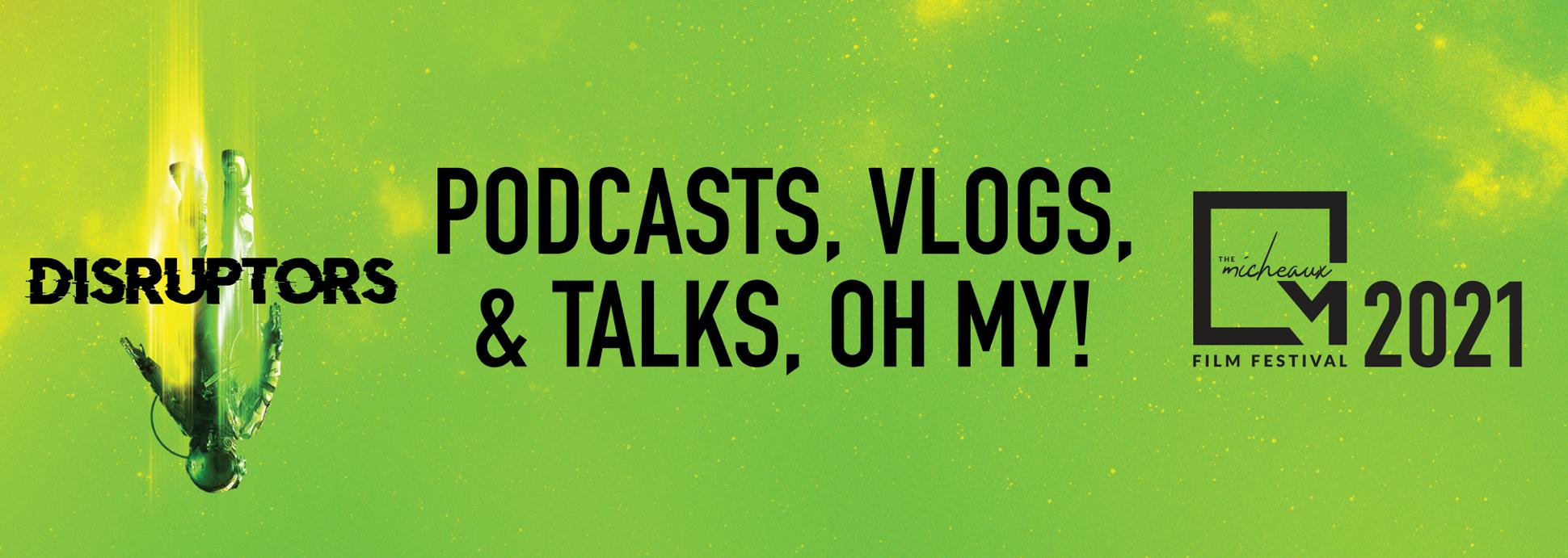 Podcasts, Vlogs, & Talks, Oh My!