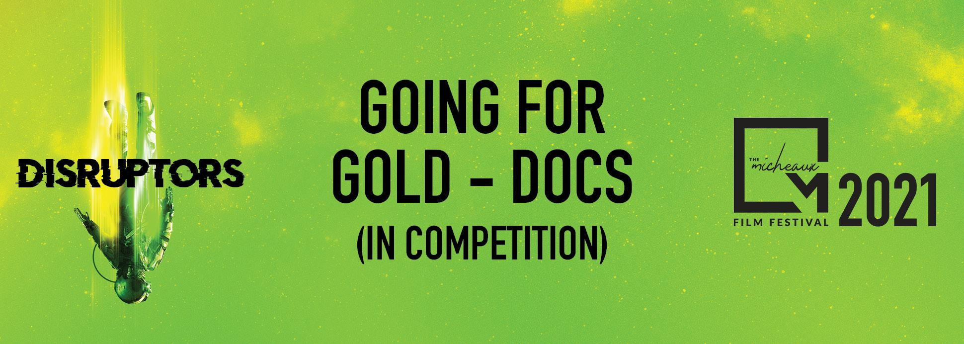 Going for Gold (Docs) *In Competition