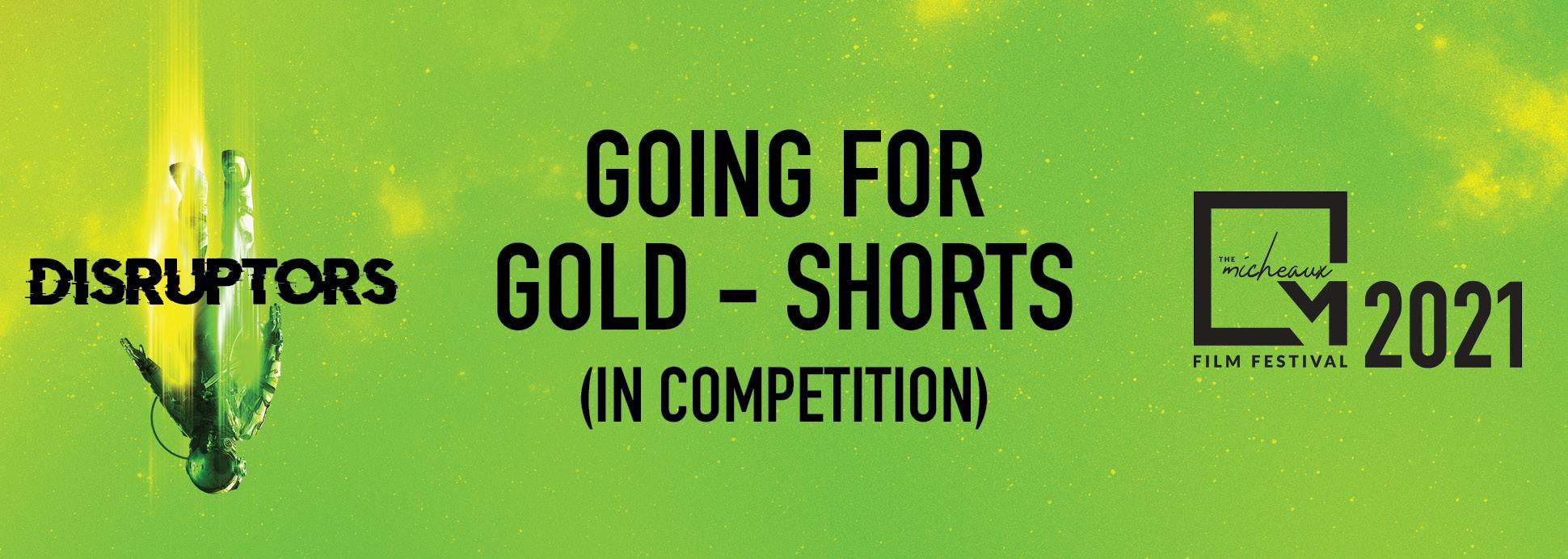 Going for Gold (Shorts) *In Competition