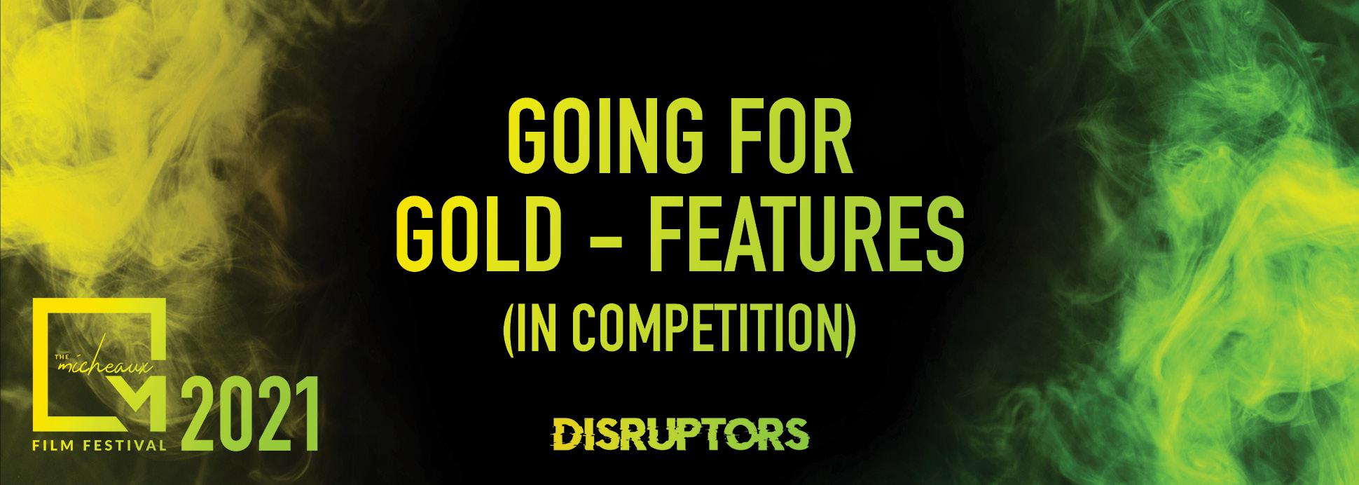 Going for Gold (Features) *In Competition
