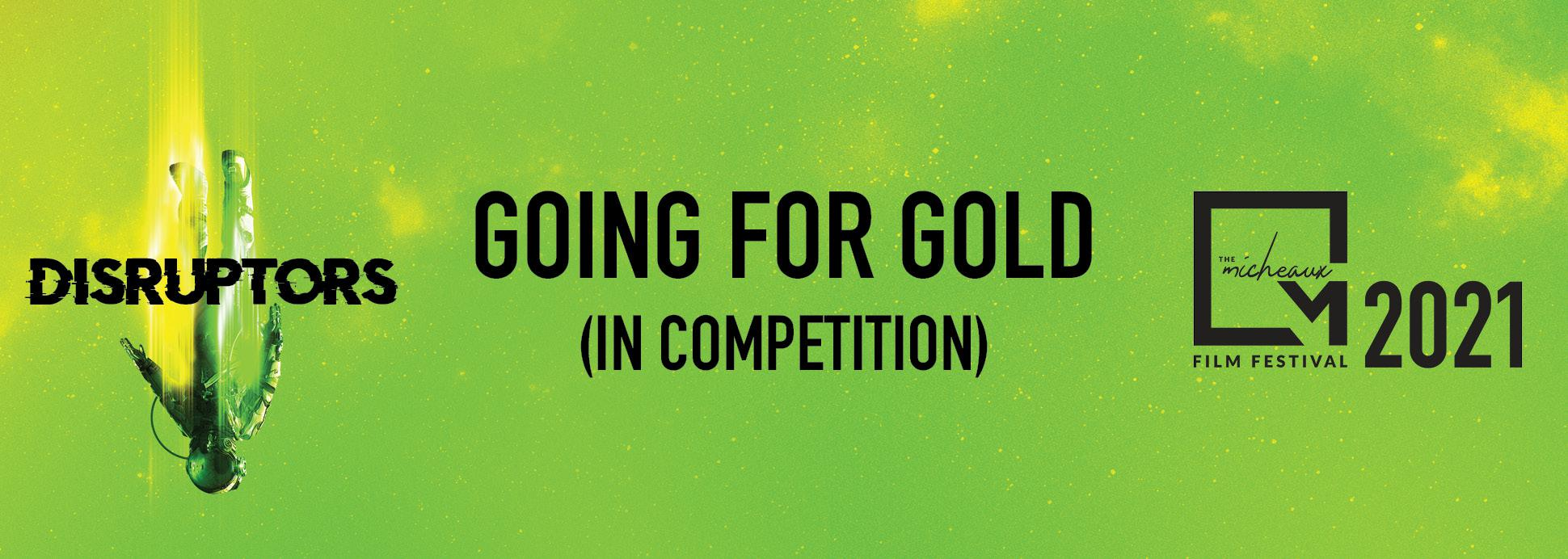 Going for Gold *In Competition